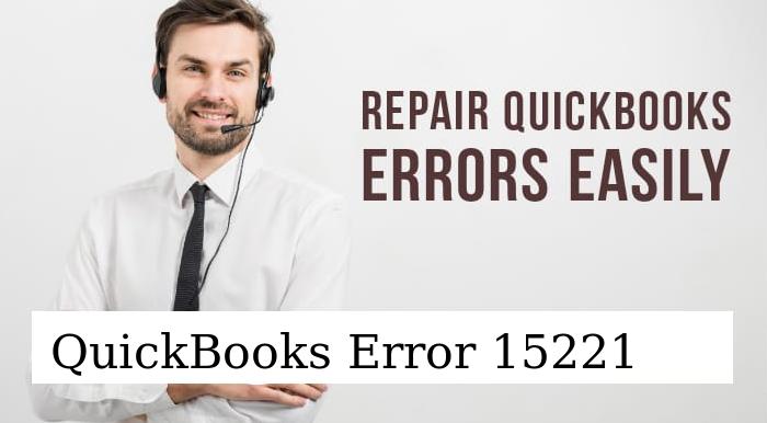 QuickBooks Error 15221: Fixation Methods ( Complete Guide)